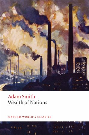 adam smith s wealth of nations essay Adam smith's wealth of nations: new interdisciplinary essays by adam smith first published in 1776, adam smith's wealth of nations is much more than just a handbook on the principles of free-market economics it is a founding text for the organisation of western society in its broadest sense.