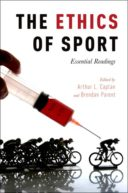 Ethics of Sport by Arthur Caplan and Brendan Parent