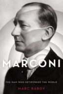 Cover of Marconi: The Man Who Networked the World by Marc Raboy