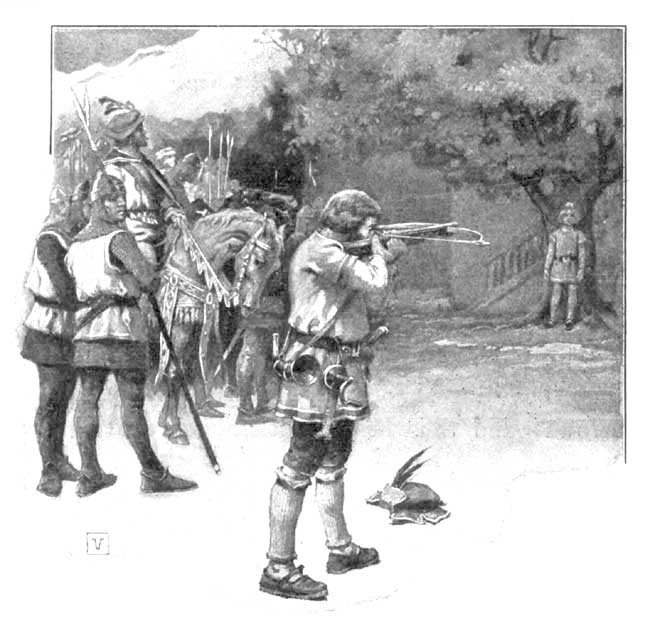 You see William Tell, the unbowed Swiss hero. He had another arrow to his bow, but, fortunately, it was not needed.