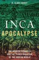 Inca Apocalypse by R. Alan Covey