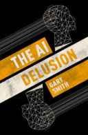 The AI Delusion by Gary Smith