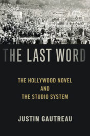 The Last Word: The Hollywood Novel and the Studio System