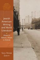 Jewish American Writing and World Literature: Maybe to Millions, Maybe to Nobody