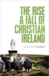 The Rise and Fall of Christian Ireland